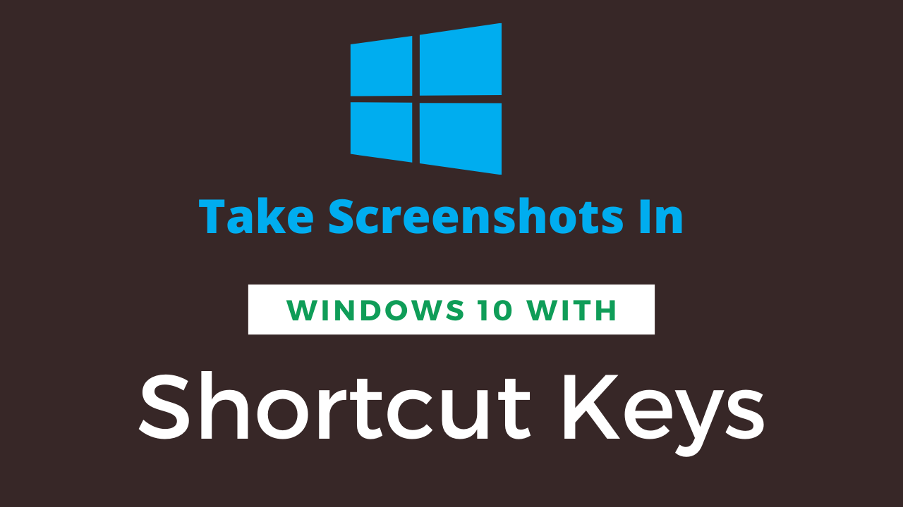 windows-10-ways-to-take--screenshots-shortcuts-keys