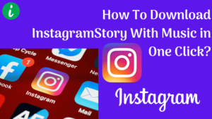 how-to-download-instagram-story-with-music-post-thumbnail